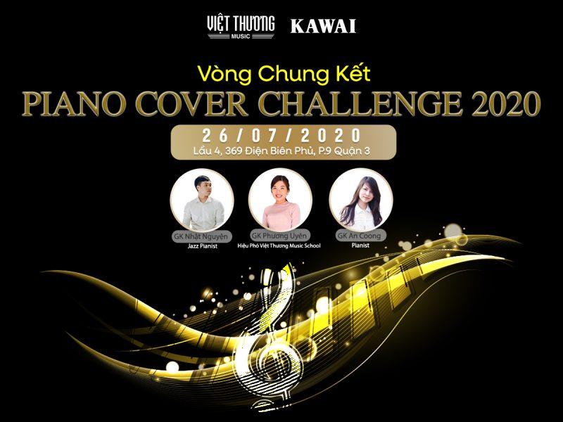 CHUNG KẾT CUỘC THI PIANO COVER CHALLENGE 2020 Việt Thương Music và Kawai xin chúc mừng 10 thí sinh đã xuất sắc vượt qua vòng bán kết để tiếp tục tranh tài tại đêm chung kết cuộc thi Piano Cover Contest 2020
