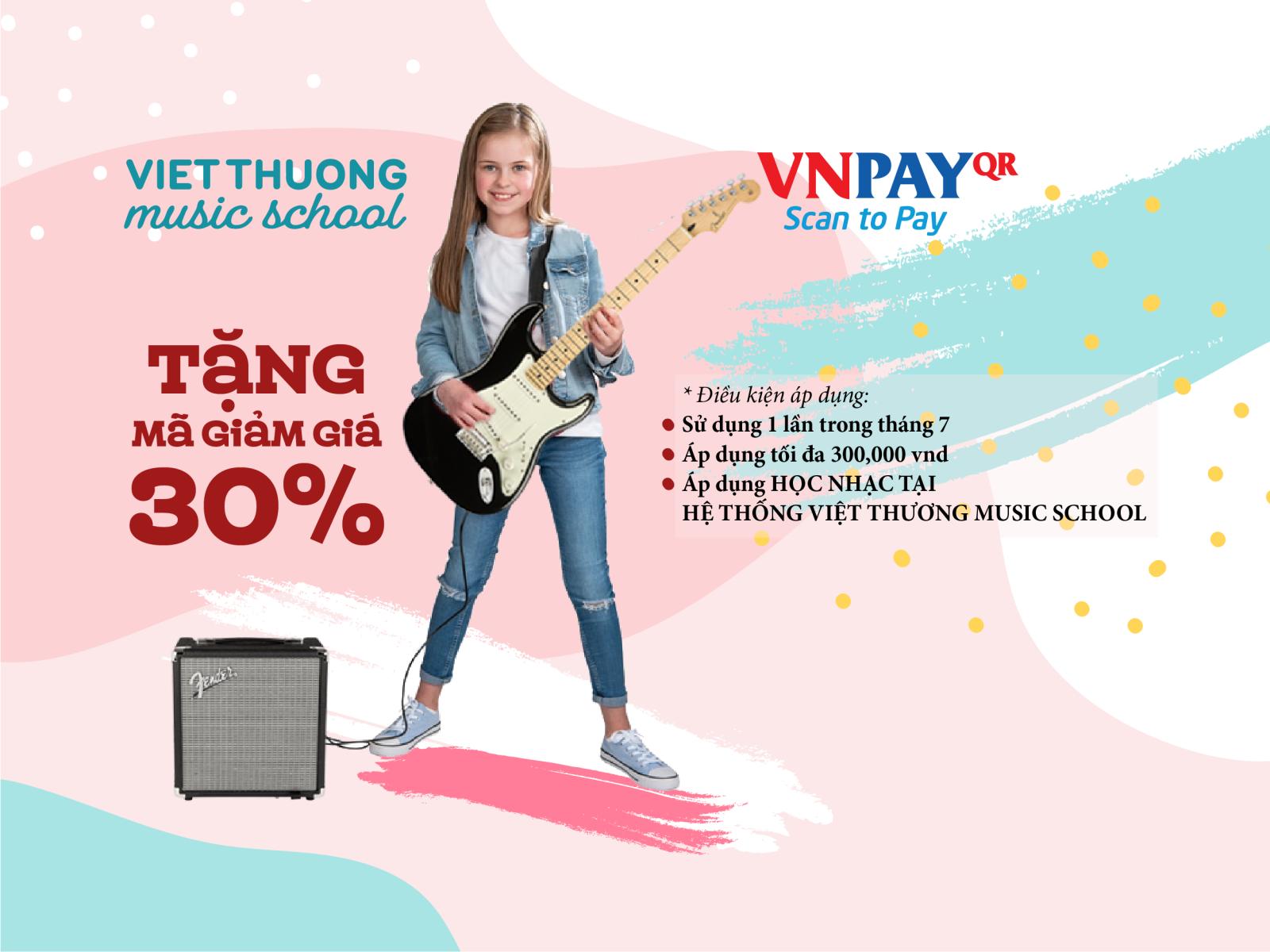 Chào đón một mùa hè rực rỡ đầy đam mê âm nhạc, Việt Thương Music School hỗ trợ ưu đãi ngay 30% cho các học viên đăng ký học nhạcthanh toán qua VNPAY (tối đa 300.000đ) trong tháng 7/2020.