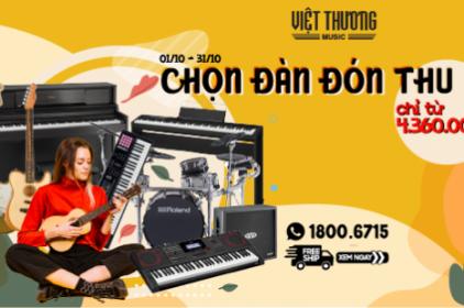Khuyến mãi lớn với chương trình chọn đàn đón thu của Việt Thương Music
