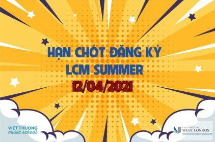 Hạn chót đăng ký LCM Examinatiom Summer 2021