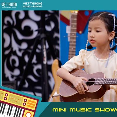 Chuỗi mini Showcase Trường nhạc Việt Thương Music School